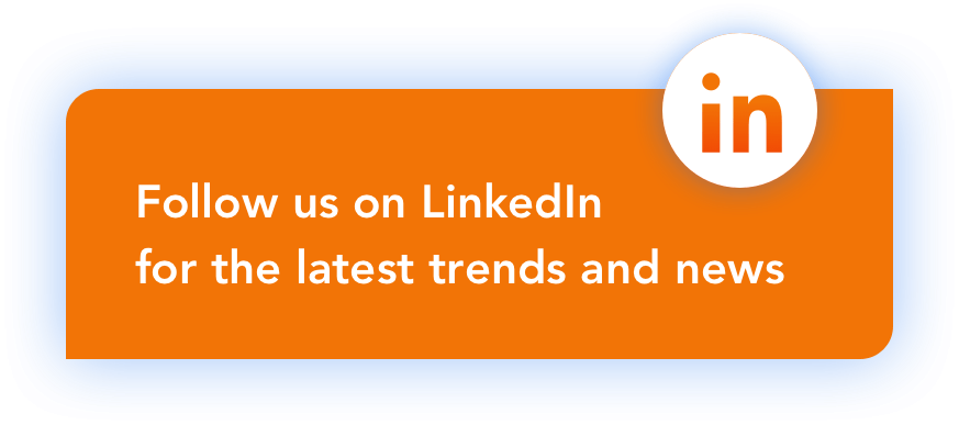 Follow us on LinkedIn for the latest trends and news